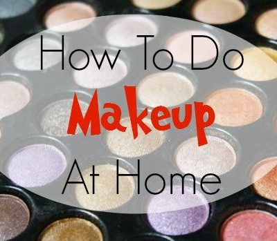 How To Do Makeup At Home